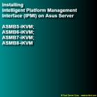 Installing Intelligent Platform Management Interface (IPMI) on Asus Server